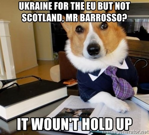 Dog Lawyer - Ukraine for the EU but not Scotland, Mr Barrosso? It woun't hold up