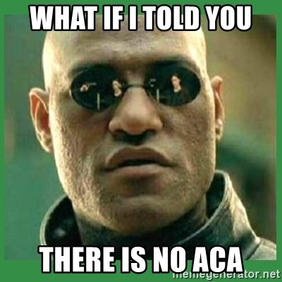 Matrix Morpheus - what if i told you there is no aca