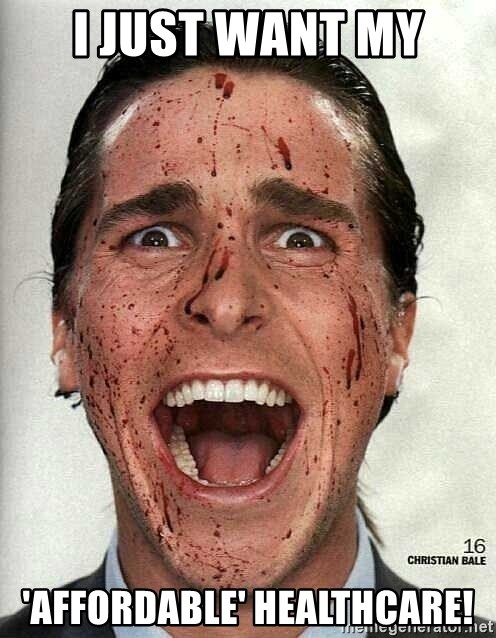 american psycho - I just want my 'Affordable' Healthcare!