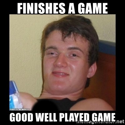 zjarany zbyszek - Finishes a game good well played game