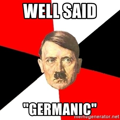 "Advice Hitler - well said  ""germanic"""
