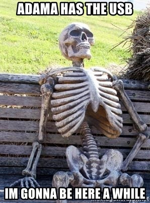 Waiting Skeleton - Adama has the usb im gonna be here a while