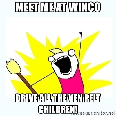 All the things - meet me at winco drive all the ven pelt children!