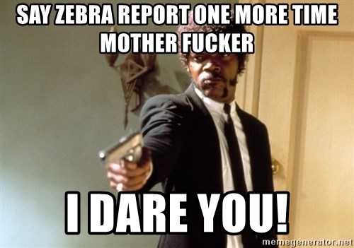 Samuel L Jackson - Say Zebra Report One more time mother fucker I dare You!