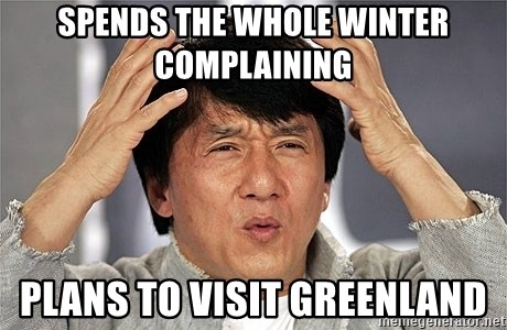 Jackie Chan - spends the whole winter complaining plans to visit greenland