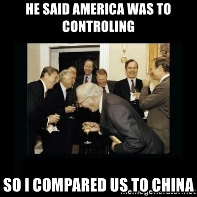Rich Men Laughing - He said America was to controling So i compared us to china