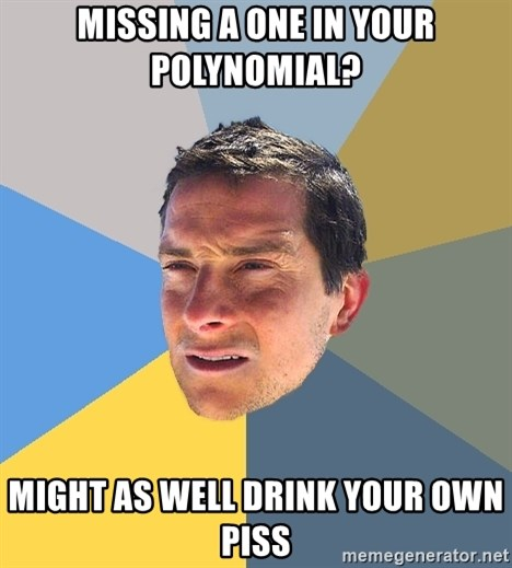 Bear Grylls - missing a one in your polynomial? might as well drink your own piss