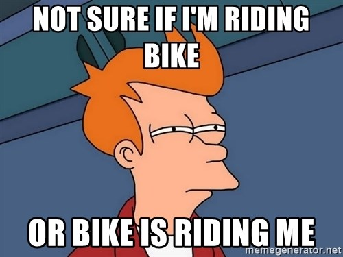 Futurama Fry - not sure if i'm riding bike or bike is riding me