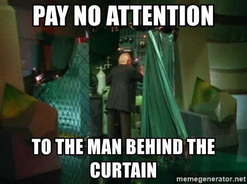 Pay No Attention To The Man Behind The Curtain Wizard Of