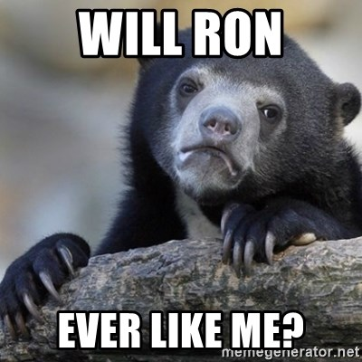 Confession Bear - Will Ron ever like me?
