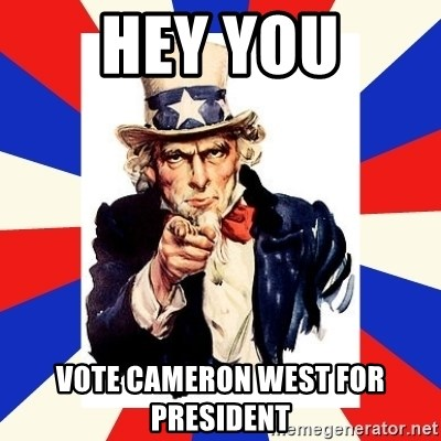 uncle sam i want you - hey you vote cameron west for president