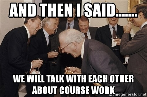 So Then I Said... - and then i said....... we will talk with each other about course work