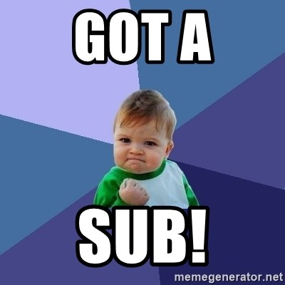 Success Kid - GoT A Sub!