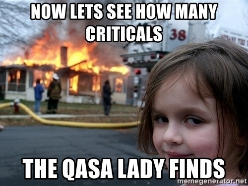 Disaster Girl - Now lets see how many criticals the QASA lady finds