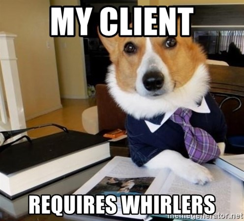 Dog Lawyer - my client requires whirlers