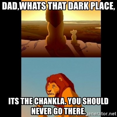 Lion King Shadowy Place - DAD,WHATS THAT DARK PLACE, ITS THE CHANKLA. YOU SHOULD NEVER GO THERE.
