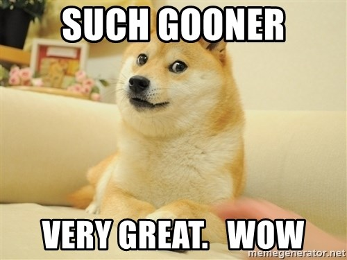 so doge - Such Gooner Very Great.   WoW