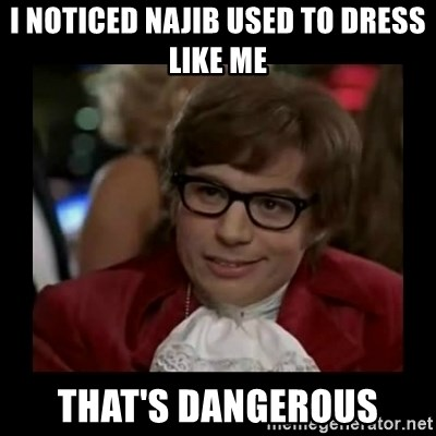 Dangerously Austin Powers - I noticed najib used to dress like me that's dangerous