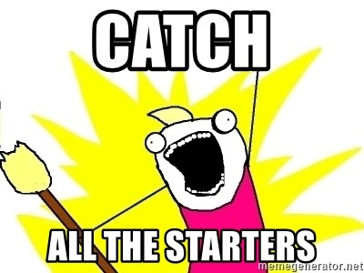 X ALL THE THINGS - CATCH ALL THE STARTERS