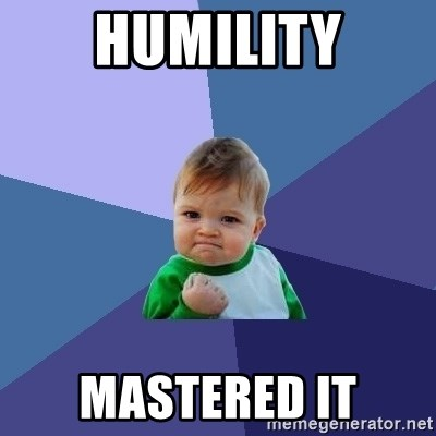 Success Kid - HUMILITY mastered it