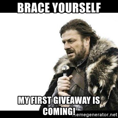 Winter is Coming - Brace yourself My first giveaway is coming!