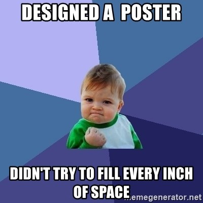 Success Kid - Designed A  poster Didn't try to fill every inch of space