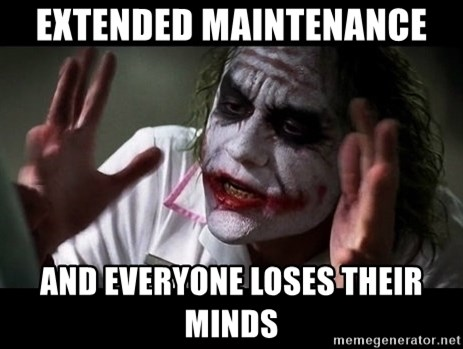 joker mind loss - Extended maintenance and everyone loses their minds
