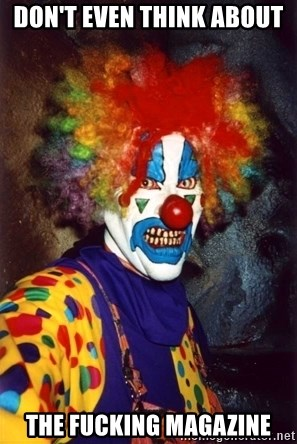 Insanity Clown - Don't Even Think About  The Fucking Magazine