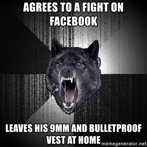 Insanity Wolf - agrees to a fight on facebook leaves his 9mm and bulletproof vest at home