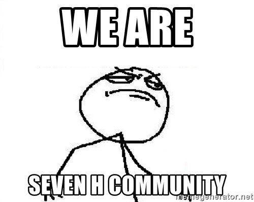 Fuck Yeah - we are seven h community