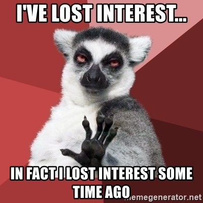 Chill Out Lemur - i've lost interest... in fact I lost interest some time ago