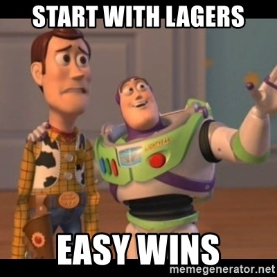 X, X Everywhere  - start with Lagers easy wins
