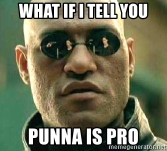 What if I told you / Matrix Morpheus - WHAT IF I TELL YOU PUNNA is pro