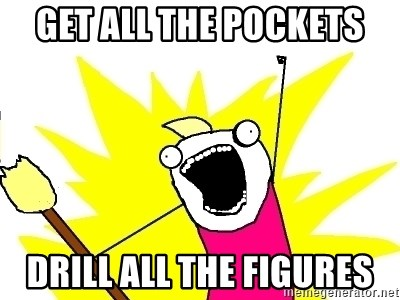 X ALL THE THINGS - get all the pockets drill all the figures