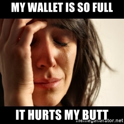 crying girl sad - my wallet is so full it hurts my butt