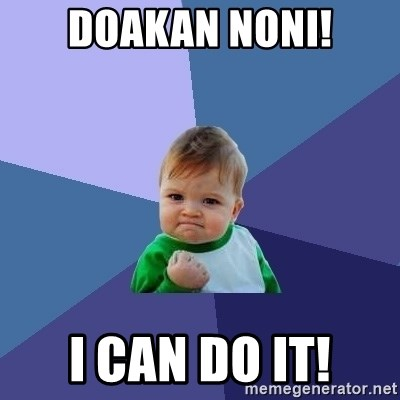 Success Kid - Doakan noni! I can do it!
