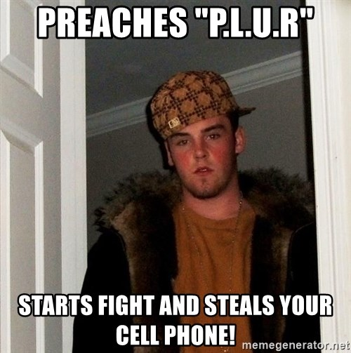"Scumbag Steve - Preaches ""P.L.U.R"" Starts Fight And Steals Your Cell phone!"