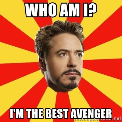 Leave it to Iron Man - Who am I? I'm the best avenger