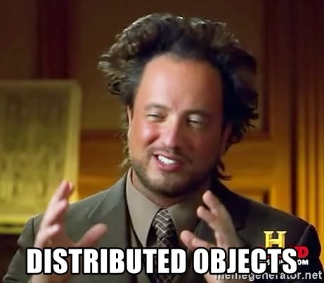 Ancient Aliens -  Distributed objects