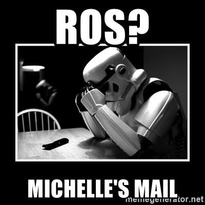 Sad Trooper - ros? michelle's mail