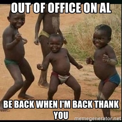 Dancing black kid - OUT OF OFFICE ON AL BE BACK WHEN I'M BACK THANK YOU