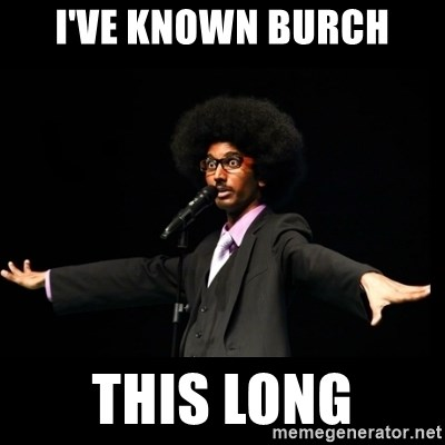 AFRO Knows - i've known burch this long