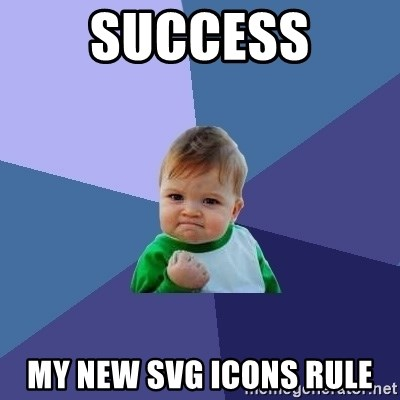 Success Kid - SUCCESS my new SVG ICONS RULE