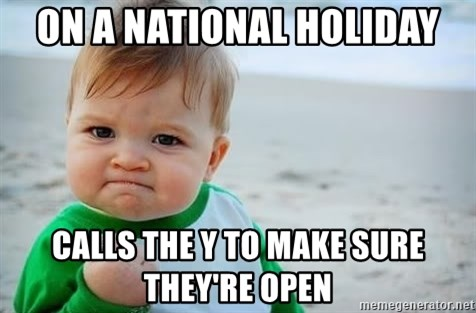 fist pump baby - On a national holiday Calls the Y to make sure they're open
