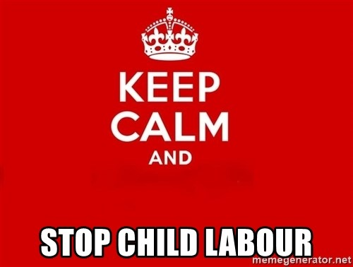 Keep Calm 2 -  stop child labour