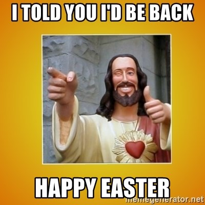 Buddy Christ - I told you i'd be back Happy easter