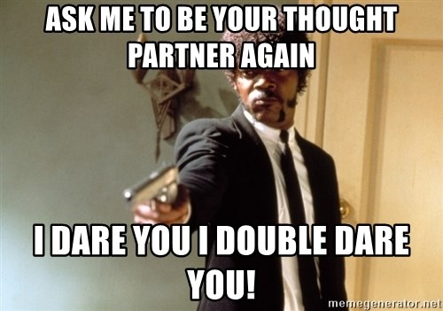 Samuel L Jackson - Ask me to be your thought partner again I dare you I double dare you!