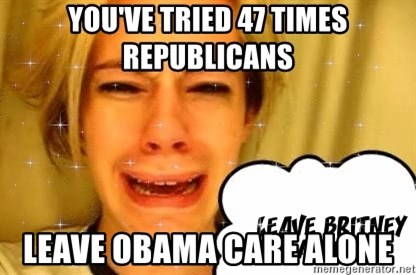 leave britney alone - you've tried 47 times republicans leave obama care alone
