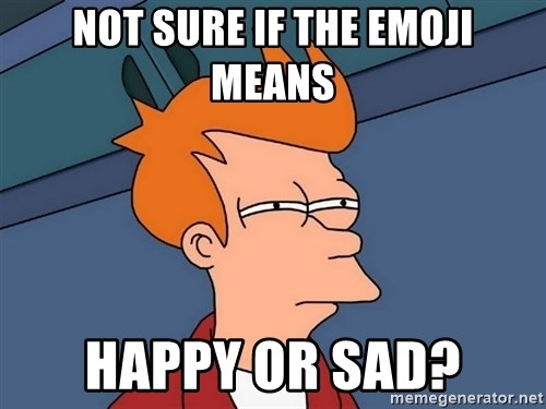 Futurama Fry - nOT SURE IF THE EMOJI MEANS hAPPY OR sAD?