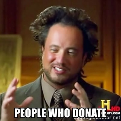 ancient alien guy -  People who donate